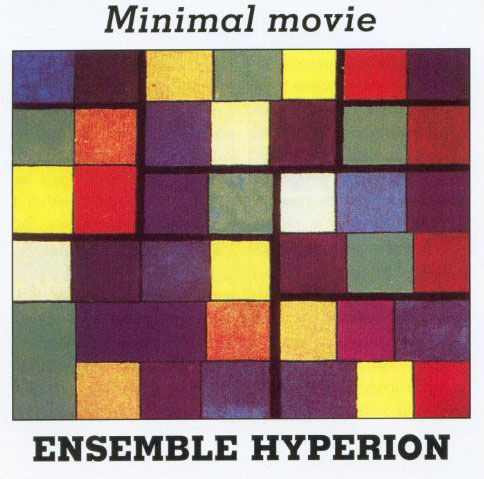 Ensemble Hyperion - Minimal Movie - pochette du disque © Videoradio (label)
