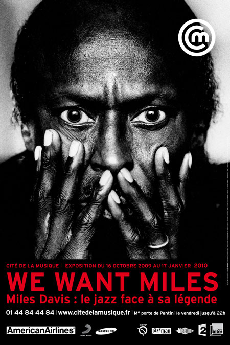 Affiche de l'exposition We Want Miles - Miles Davis, Le jazz face à sa légende, Philharmonie de Paris - Cité de la musique