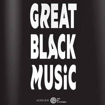 Catalogue exposition Great Black Music à la Philharmonie de Paris
