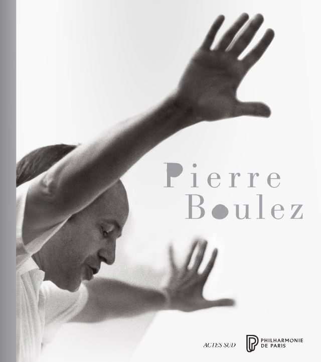 Catalogue exposition Pierre Boulez à la Philharmonie de Paris