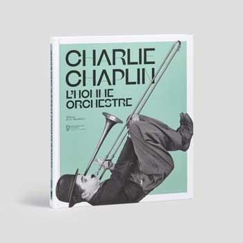 Catalogue exposition Charlie Chaplin à la Philharmonie de Paris- En vente à la librairie