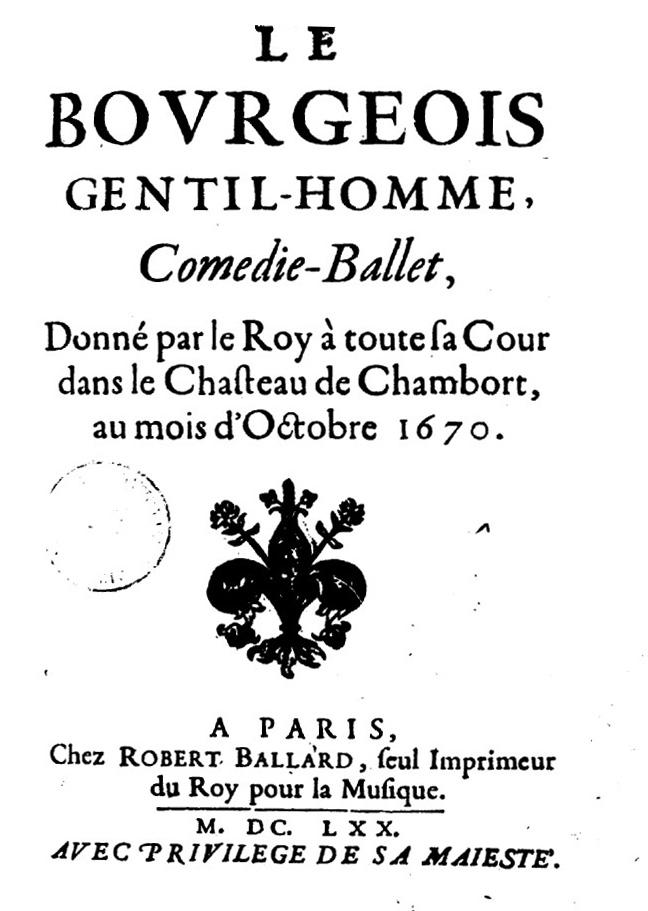 Le bourgeois-gentilhomme, comédie-ballet donné par le Roy à toute sa cour dans le chasteau de Chambort, au mois d'octobre 1670 - BNF © DR