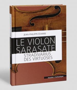 Le violon Sarasate. Jean-Philippe Echard- En vente à la librairie