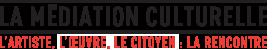 Accéder au site La médiation culturelle à Montréal