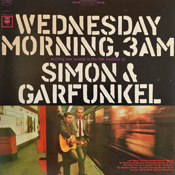 Simon & Garfunkel, Wednesday Morning, 3 A.M. © Columbia