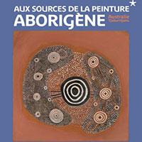 Exposition Aux sources de la peinture aborigène - Musée du Quai Branly