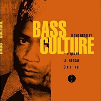 Bass culture de Lloyd Bradley