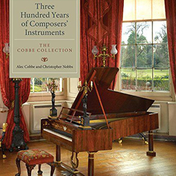 Three hundred years of composers' instruments : the Cobbe collection